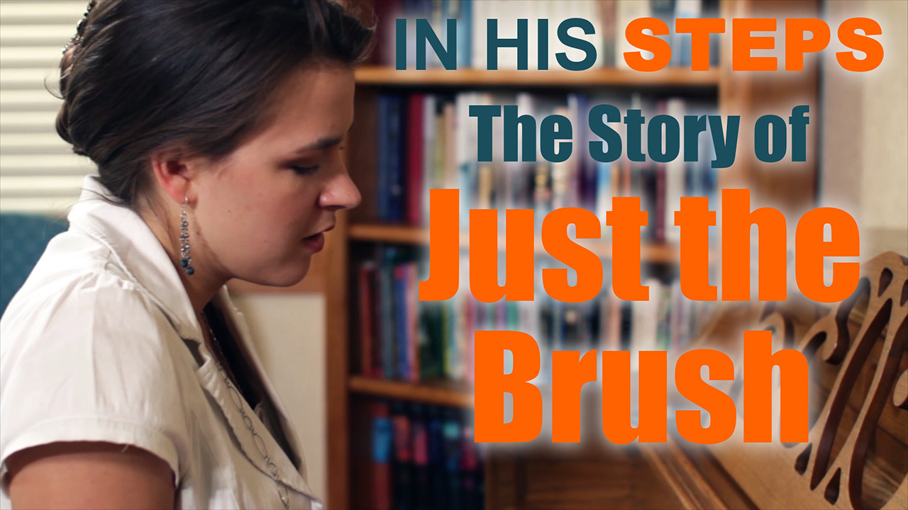 The Story of Just the Brush - In His Steps the Movie 2015